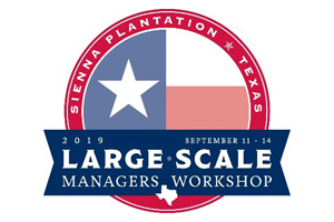 2019 Large-Scale Managers Workshop in Houston Texas